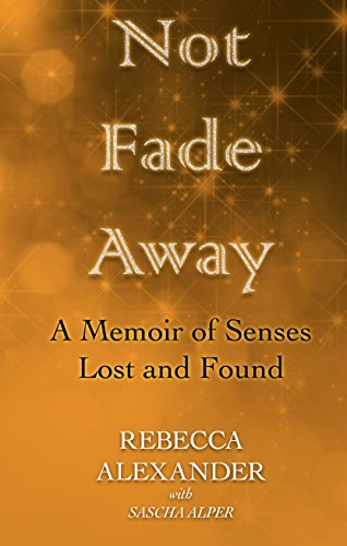 not-fade-away-a-memoir-of-senses-lost-and-found-thorndike-press-large-print-biography