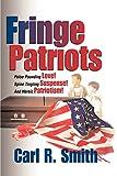 Smith, Carl: Fringe Patriots