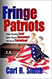 Carl R. Smith: Fringe Patriots
