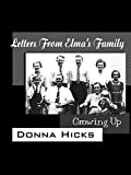 Hicks, Donna: Letters From Elma's Family: Growing Up