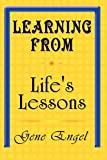 Gene J. Engel: Learning from Life's Lessons