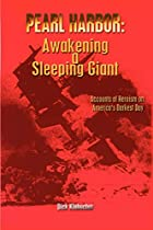PEARL HARBOR: Awakening a Sleeping Giant by…