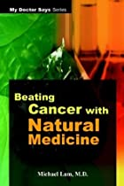 Beating Cancer with Natural Medicine (My…