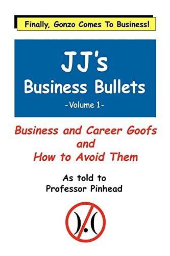 jjs-business-bullets-why-businesses-suck-and-what-we-can-do-about-it-volume-1