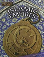 Islamic Empires (History in Art) by Nicky…