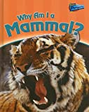 Greg Pyers: Why am I a Mammal? (Raintree Perspectives)