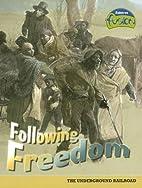 Following Freedom (The Underground Railroad)…