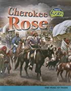 Cherokee Rose: The Trail of Tears (American…