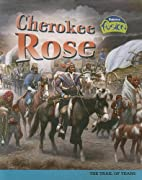 Cherokee Rose: The Trail of Tears (American…
