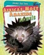 Africa's Most Amazing Animals (Raintree…