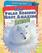 The Polar Regions' Most Amazing Animals…