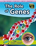The Role of Genes (Sci-Hi: Life Science) by…