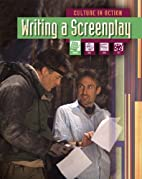 Writing a Screenplay (Culture in Action) by…