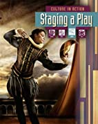 Staging a Play (Culture in Action) by…
