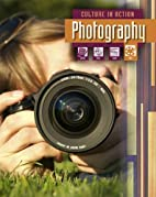 Photography (Culture in Action) by Liz Miles
