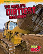 The World's Dirtiest Machines (Read…
