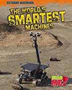 The World's Smartest Machines (Read Me!:…