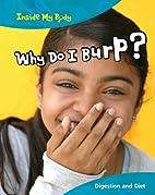 Why Do I Burp? (Inside My Body: Digestion…