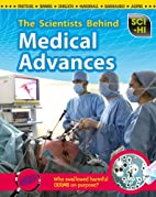 The Scientists Behind Medical Advances…