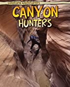 Canyon Hunters (Landform Adventurers) by…