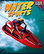 Water Sports (Extreme Sports) by Jim…