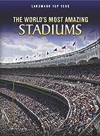 The World's Most Amazing Stadiums (Landmark…