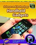 Handheld Gadgets (Sci-Hi: Science and…