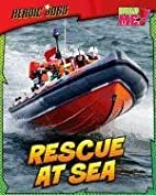 Rescue at Sea (Heroic Jobs) by Chris Oxlade