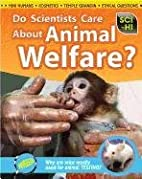 Do Scientists Care About Animal Welfare?…