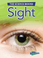 The Science Behind Sight (Raintree…