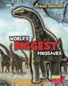 World's Biggest Dinosaurs (Read Me!: Extreme…