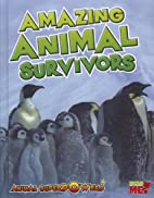Amazing Animal Survivors (Read Me!: Animal…