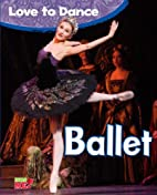 Ballet (Read Me!: Love to Dance) by Angela…