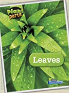 Leaves (Raintree Perspectives: Plant Parts)…