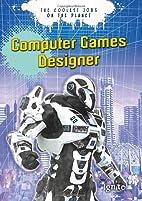 Computer Games Designer (The Coolest Jobs on…