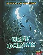 Deep Oceans (Read Me!: Earth's Last…