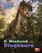 A Weekend with Dinosaurs (Read Me!: Fantasy…