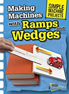 Making Machines with Ramps and Wedges…