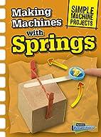 Making Machines with Springs (Raintree…