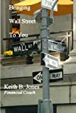 Keith Jones: Bringing Wall Street To You
