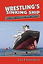 Wrestling's Sinking Ship: What Happens to an…