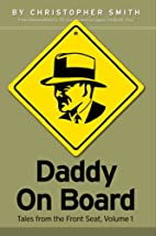 Daddy on Board: Tales from the Front Seat,…
