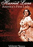 Stern, Milton: Harriet Lane, America's First Lady