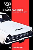 Food, Cars and Grandparents by Cristi Hebert