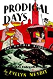 Nesbit, Evelyn: Prodigal Days - the Untold Story of Evel