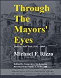 Rizzo, Michael F.: Through the Mayors&#39; Eyes: Buffalo, New York 1832-2005