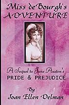 Miss de Bourgh's Adventure: A sequel to Jane…