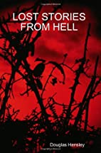 LOST STORIES FROM HELL by Douglas Hensley
