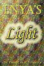 Enya's Light by KristaLyn A. Vetovich