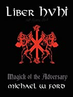 Liber HVHI: Magick of the Adversary by…